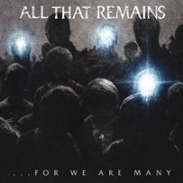 All That Remains ...For We Are Many