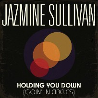 Jazmine Sullivan Holding You Down Goin in Circles