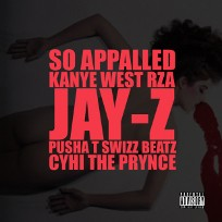 So Appalled Kanye West RZA Jay-Z Pusha T Swizz Beatz CyHi The Prynce