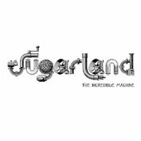 Sugarland the Incredible Machine