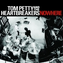 Tom Petty & the Heartbreakers Nowhere