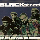 Blackstreet Before I Let You Go