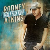 Rodney Atkins Take a Back Road