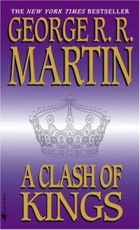 George R R Martin - A Clash Of Kings