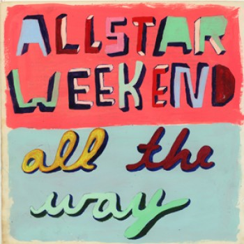 Allstar Weekend's &quot;All the Way&quot; Cover Revealed