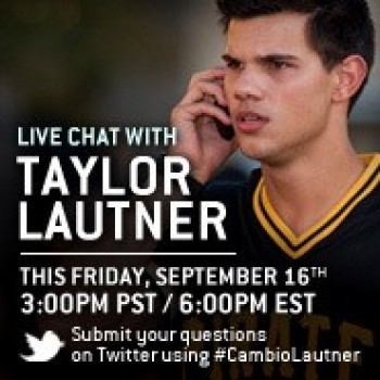 Live Chat with Taylor Lautner