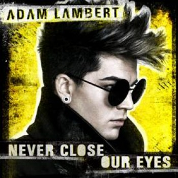"LISTEN: Adam Lambert's New Single ""Never Close Our Eyes"""