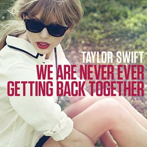 are never ever getting back together, we are never ever getting back