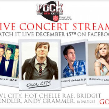 Rock The Red Kettle 2012: Sign Up to See Owl City, Hot Chelle Rae, Andy Grammer and Bridgit Mendler for Free!