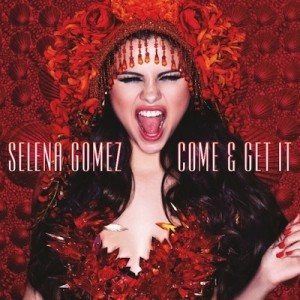 Selena Gomez Come and Get It leaked online lyrics