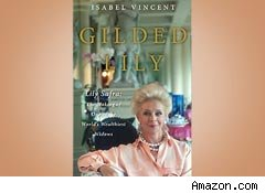 Gilded Lily: Lily Safra: The Making of One of the World's Wealthiest Widows by Isabel Vincent
