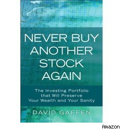 Never Buy Another Stock Again, David Gaffen