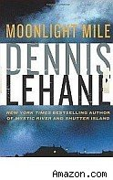 Cover of Moonlight Mile by Dennis Lehane