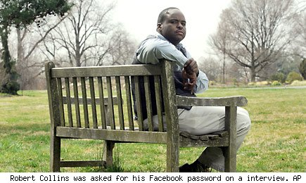 Robert Collins was asked for his Facebook password on a interview. AP