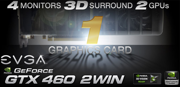 EVGA GeForce GTX 460 2Win has 'double the win,' becomes NVIDIA's first dual-Fermi graphics card