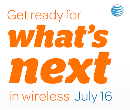 AT&T teases July 16th event, wants us to 'get ready for what's next'