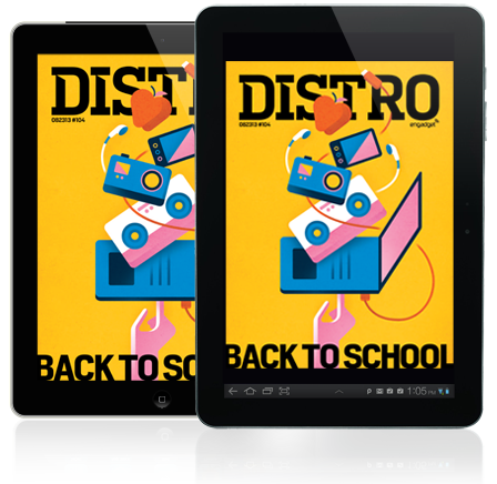 Distro Issue 104 Prep for class with Engadget's back to school guide