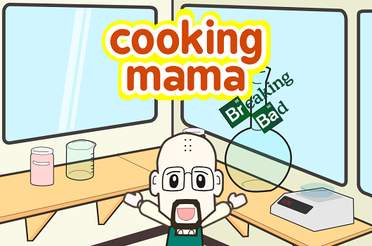 Cooking Mama Breaking Bad Version