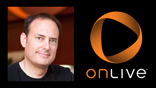 More OnLive management moves, Perlman out as investor Lauder settles for Chairman