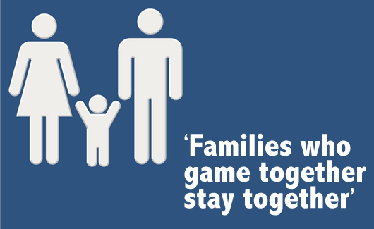 Families who game together stay together