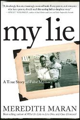 Meredith Maran's My Lie: The author accused her father of incest, then realized she was wrong.
