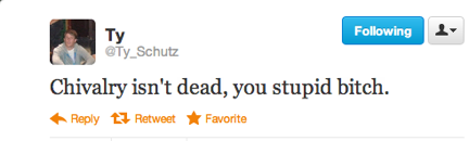 funny tweets, funniest tweets, @ty_schutz, chivalry isn't dead you stupid bitch