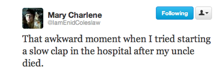funny tweets, funniest tweets, @enidcoleslaw, awkward moment slow clap aunt died
