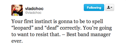 funny tweets, funniest tweets, first instinct leopard and deaf best band manager, @vladchoc