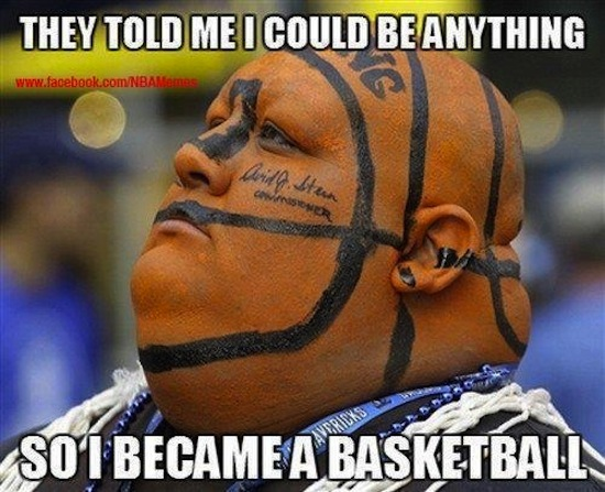 funny photos, funny memes, they said I could be anything meme, man basketball head