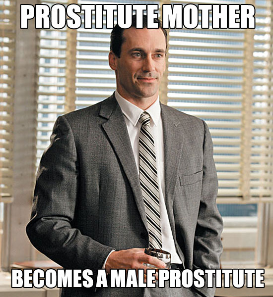 real life don draper meme, prostitute mother