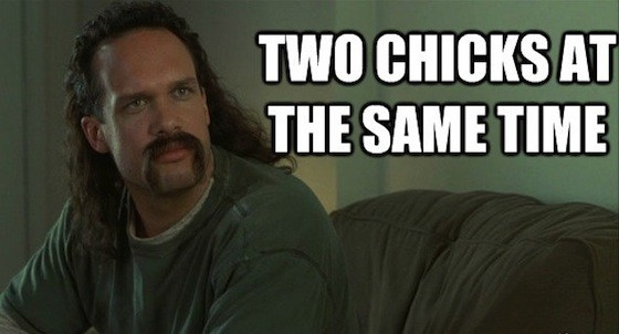 two chicks at the same time quote