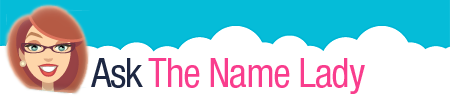 Ask The Name Lady Baby Name Advice Column