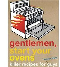 Gentlemen Start Your Ovens