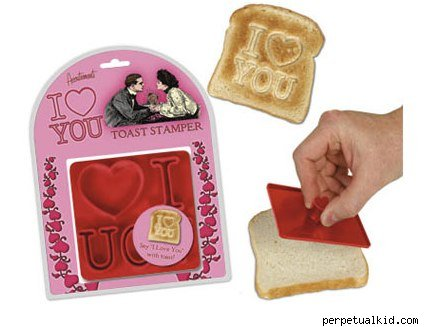 Consider the I Love You Toast Stamper! I realize it's a little silly,
