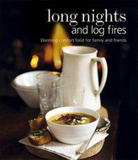 Long Nights and Log Fires: Warming Comfort Food for Family and Friends