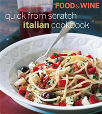 Quick From Scratch Italian Cookbook by Food &amp; Wine Magazine