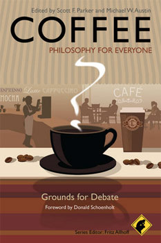 Coffee, Philosophy for Everyone: Grounds for Debate
