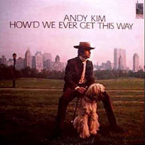 Andy Kim, How'd We Ever Get This Way (record)