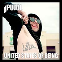 Pujol, United States of Being