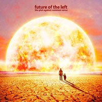 future of the left plot against common sense cover