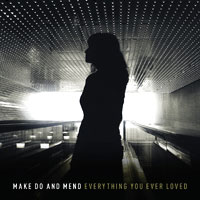 Make Do and Mend Everything You Ever Lover Album Cover