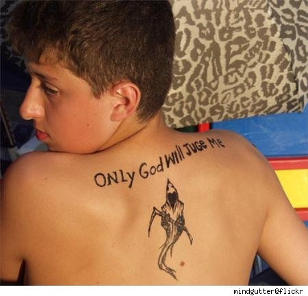 "A bad tattoo is a mistake for life, people. You will totally be ""juged."
