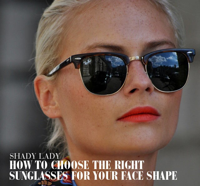 Shady Lady: How to Choose the Right Sunglasses for Your Face Shape