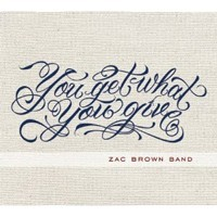 Zac Brown Band, 'You Get What You Give'