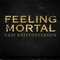Kris Kristofferson 'Feeling Mortal' Album