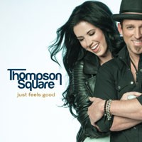 Thompson Square Just Feels Good Album Track List