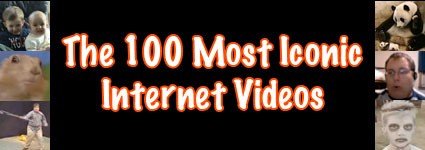 The 100 Most Iconic Internet Videos Banner