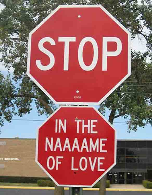 Hacked Altered Stop Signs Name Of Love