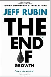 The End of Growth by Jeff Rubin forecasts a tiem when peak oil means economies will have to adapt to expensive oil and changes in lifestyle will result