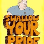 'Swallow Your Pride'
